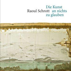 Raoul Schrott: Die Kunst an nichts zu glauben (Hörspielfassung)