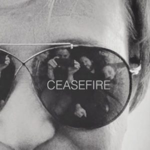 Ceasefire – video release