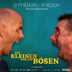 A Million Million – Die Kleinen und die Bösen – OST